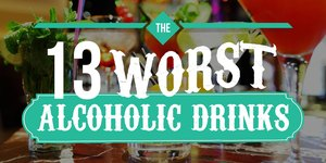 The 13 Worst Alcoholic Drinks Sure to Derail …