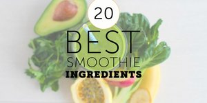 The 20 Best Smoothie Ingredients - Some Will …