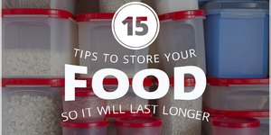 15 Tips to Store Your Food So It Will Last Lo…