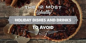 The 12 Most Unhealthy Holiday Dishes and Drin…