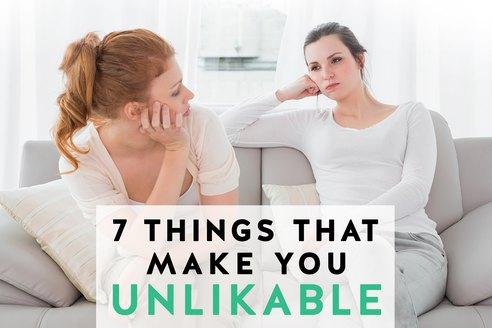 7 Things That Make You Unlikable