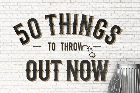 50 Things to Throw Out Now (& How to Get Rid of Them)