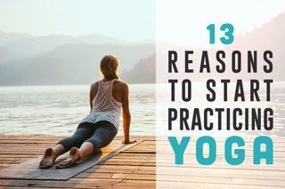 13 Reasons to Start Practicing Yoga