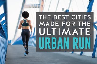 The 12 Best Cities for the Ultimate Urban Run