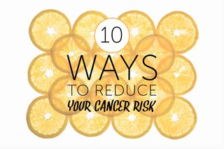 10 Changes You Can Make Today to Help Cut Your Cancer Risk