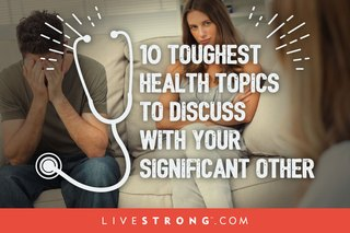10 Toughest Health Topics to Discuss With Your Significant Other