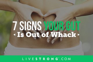 7 Signs Your Gut Is Out of Whack