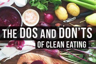 The DOs and DON'Ts of Clean Eating