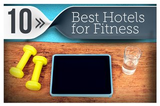 10 Best Hotels for Staying Fit While You Travel