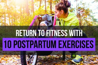 Return to Fitness With These 10 Postpartum Exercises