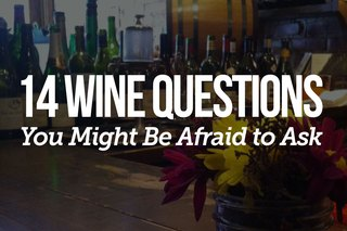 14 Wine Questions You Might Be Afraid to Ask