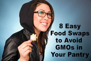 8 Easy Food Swaps to Avoid GMOs in Your Pantry