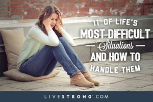 11 of Life's Most Difficult Situations and How to Handl…