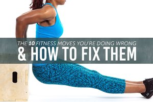 10 Workout Moves You're Probably Doing Wrong (And How t…