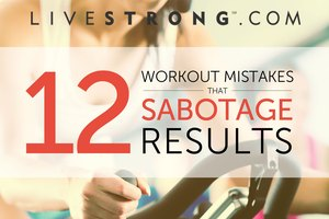 12 Workout Mistakes That Sabotage Results
