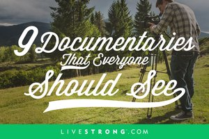 9 Documentaries That Everyone Should See