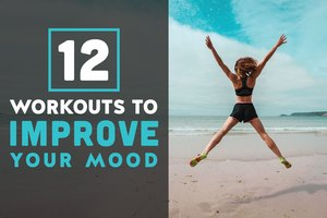 12 Workouts to Improve Your Mood