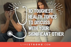 10 Toughest Health Topics to Discuss With Your Signific…