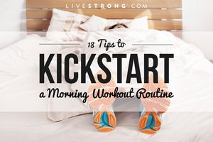 18 Tips to Kickstart a Morning Workout Routine