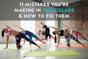 11 Mistakes You're Making in Yoga Class & How to Fix …
