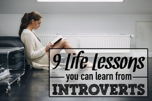 9 Life Lessons You Can Learn From Introverts