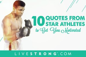 10 Quotes From Star Athletes to Get You Motivated