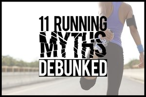11 Myths About Running, Debunked