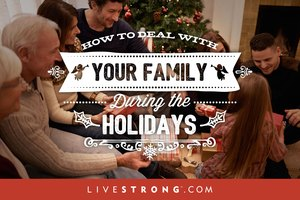 How to Deal With Your Family During the Holidays
