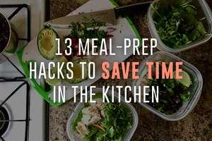 13 Meal-Prep Hacks to Save Time in the Kitchen