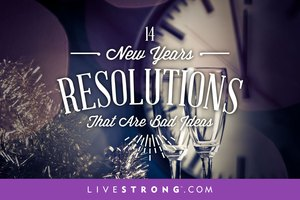 14 New Year's Resolutions That Are Bad Ideas