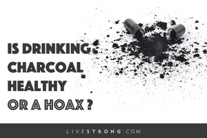 Is Drinking Charcoal Healthy or a Hoax?