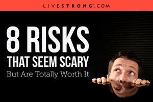 8 Risks That Seem Scary But Are Totally Worth It