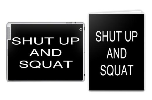8. SHUT UP AND SQUAT