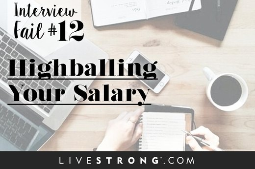 12. Be Unrealistic About Salary