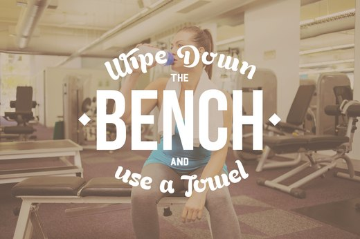 15. Wipe Down the Bench and Use a Towel