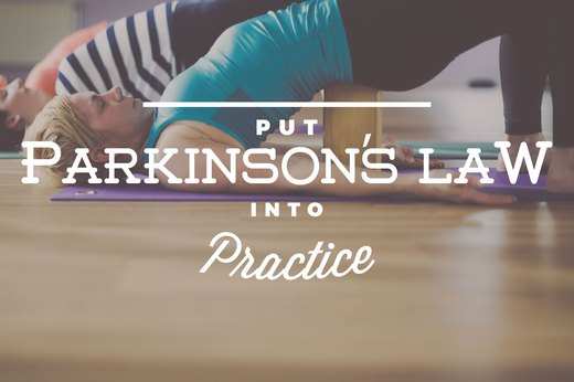 6. Put Parkinson's Law Into Practice