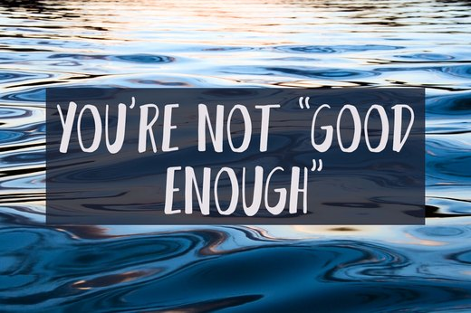 "1. You Don't Think You're ""Good Enough"""