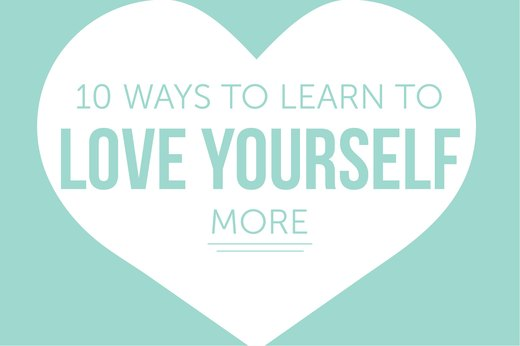 10 Ways to Learn to Love Yourself More