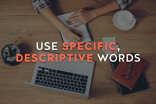 2. Use Specific, Descriptive Words