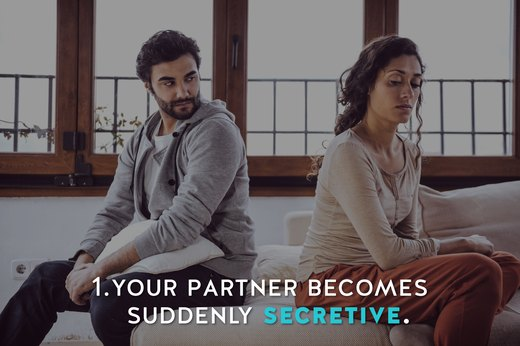 1. Sudden Secretiveness