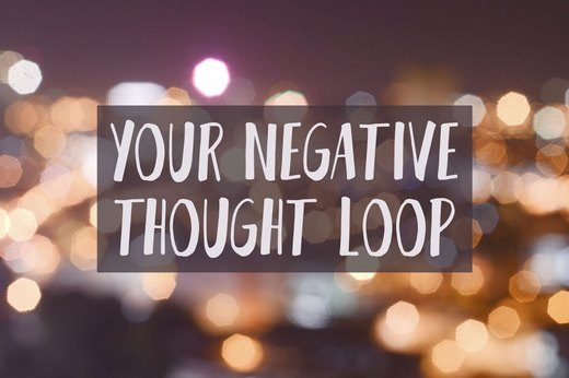 3. You're Stuck in a Negative Thought Loop