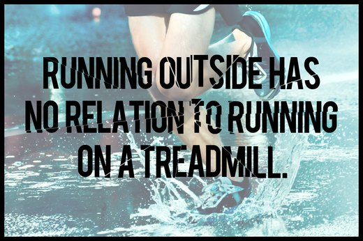 MYTH 9: Running Outside Has No Relation to Running on a Treadmill