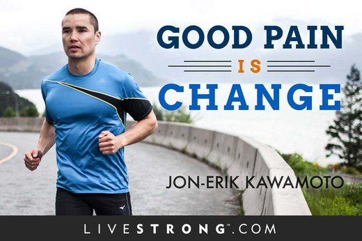 """Good pain is change."""