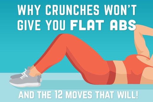 Why Crunches Won't Give You Flat Abs -- and the 12 Moves that Will!