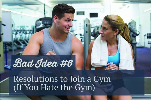 6. Resolutions to Join a Gym (If You Hate the Gym)