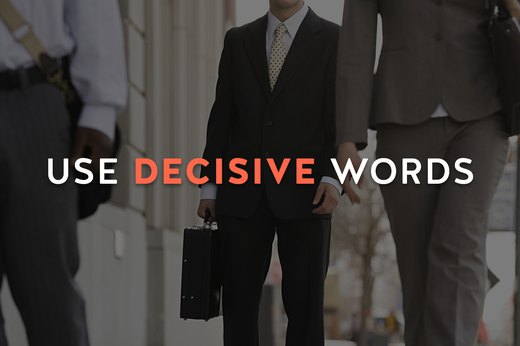 4. Use Decisive Words