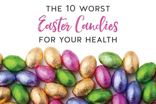 The 10 Most Dangerous Easter Candies for Your Health