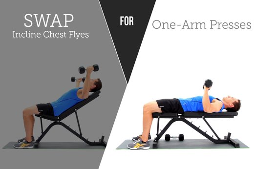 6. SWAP OUT: Incline Chest Flyes FOR: One-Armed Dumbbell Press