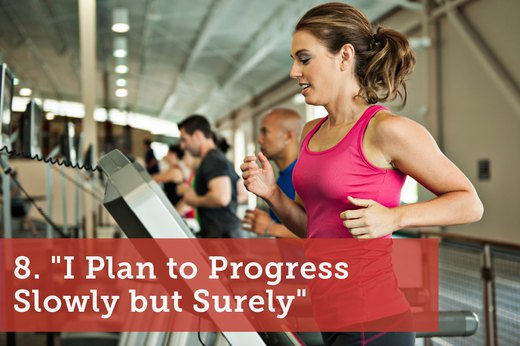 "8. ""I Plan to Progress Slowly but Surely"""
