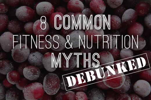 8 Nutrition and Fitness Myths Debunked by Science